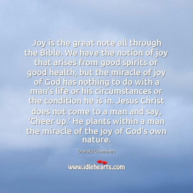 Joy is the great note all through the Bible. We have the Joy Quotes Image