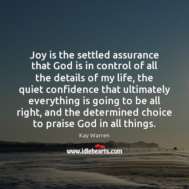 Joy is the settled assurance that God is in control of all Joy Quotes Image