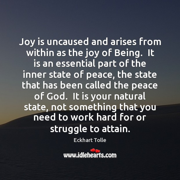 Image, Joy is uncaused and arises from within as the joy of Being.