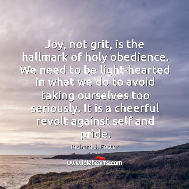Joy, not grit, is the hallmark of holy obedience. Image