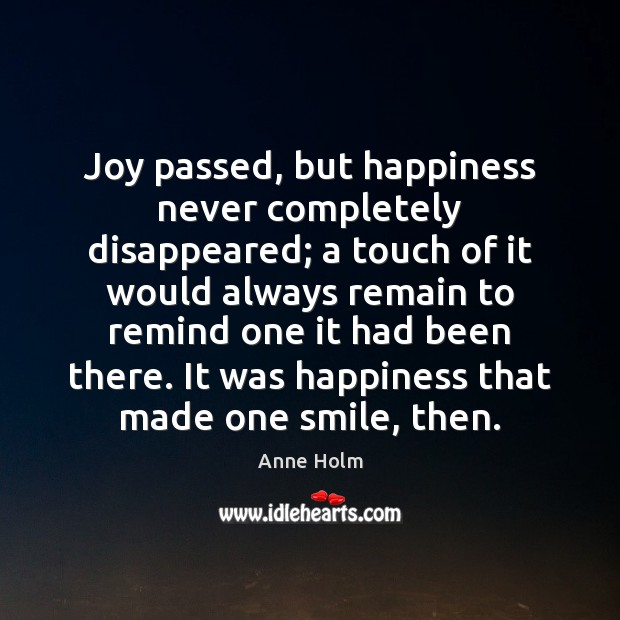 Image, Joy passed, but happiness never completely disappeared; a touch of it would