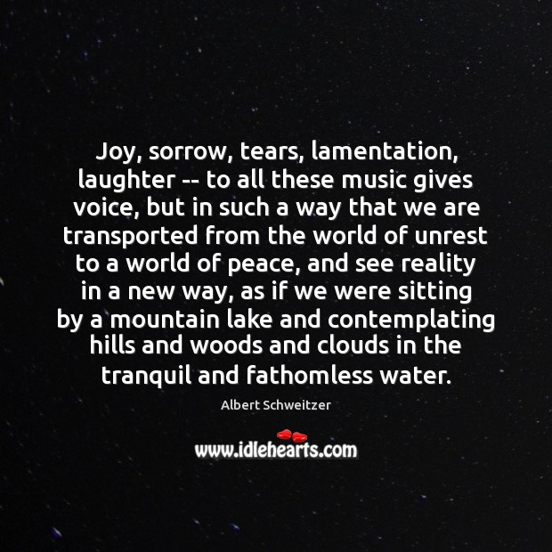 Joy, sorrow, tears, lamentation, laughter — to all these music gives voice, Image