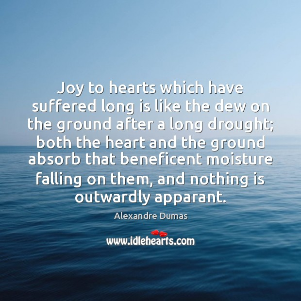 Joy to hearts which have suffered long is like the dew on Image