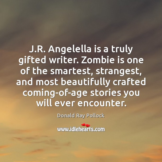 J.R. Angelella is a truly gifted writer. Zombie is one of Image