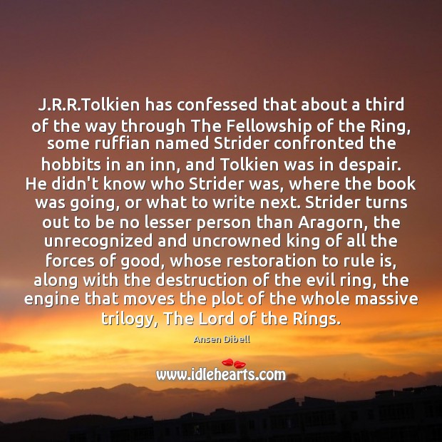 Image, J.R.R.Tolkien has confessed that about a third of the