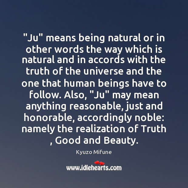 """Image, """"Ju"""" means being natural or in other words the way which is"""