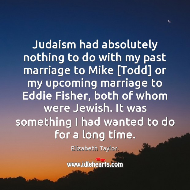 Image, Judaism had absolutely nothing to do with my past marriage to Mike [