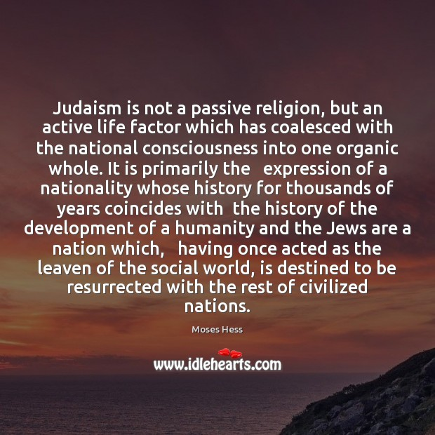 Judaism is not a passive religion, but an active life factor which Image