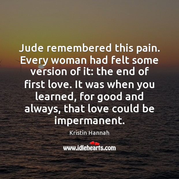 Image, Jude remembered this pain. Every woman had felt some version of it: