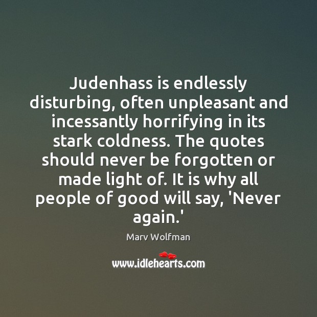 Judenhass is endlessly disturbing, often unpleasant and incessantly horrifying in its stark Marv Wolfman Picture Quote