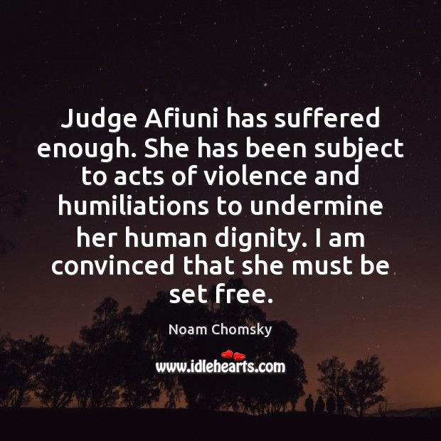 Judge Afiuni has suffered enough. She has been subject to acts of Image