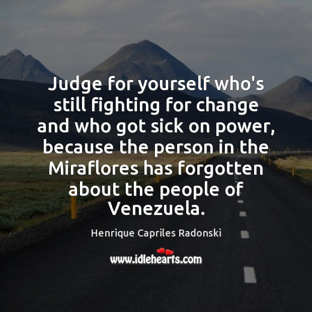 Judge for yourself who's still fighting for change and who got sick Image