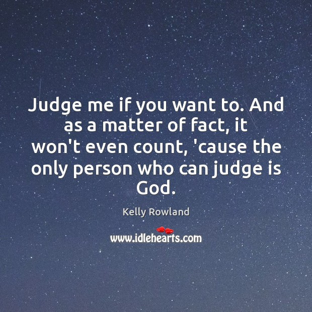Judge me if you want to. And as a matter of fact, Judge Quotes Image