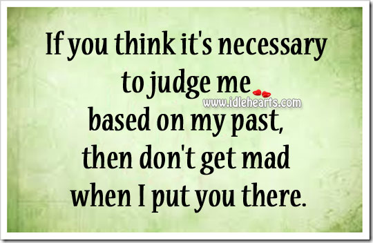 If you think it's necessary to judge Judge Quotes Image