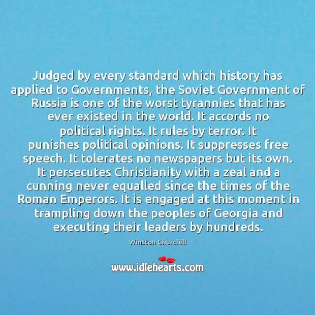 Image, Judged by every standard which history has applied to Governments, the Soviet