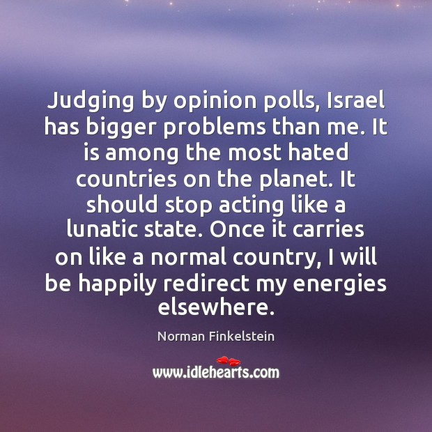 Image, Judging by opinion polls, Israel has bigger problems than me. It is