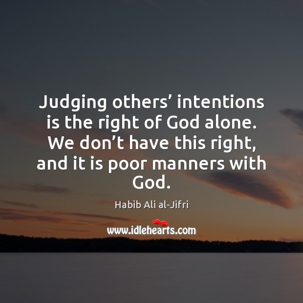 Image, Judging others' intentions is the right of God alone. We don't