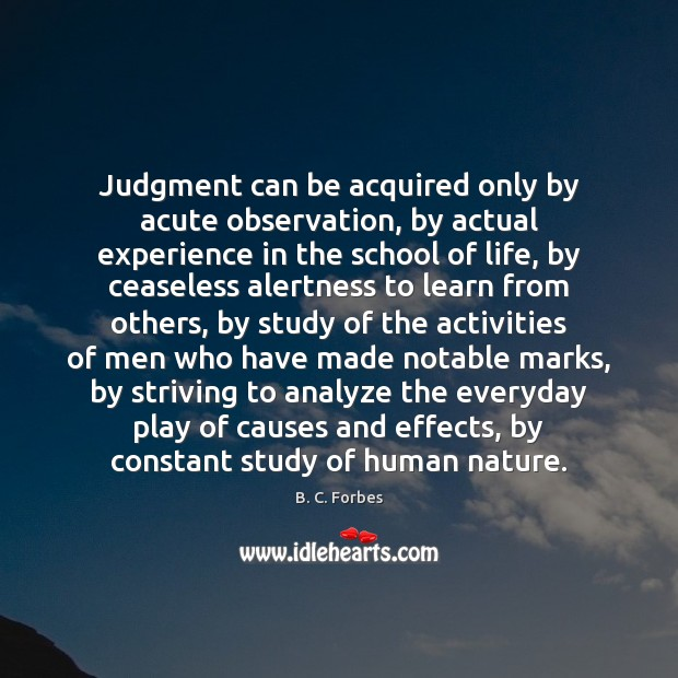 Image, Judgment can be acquired only by acute observation, by actual experience in