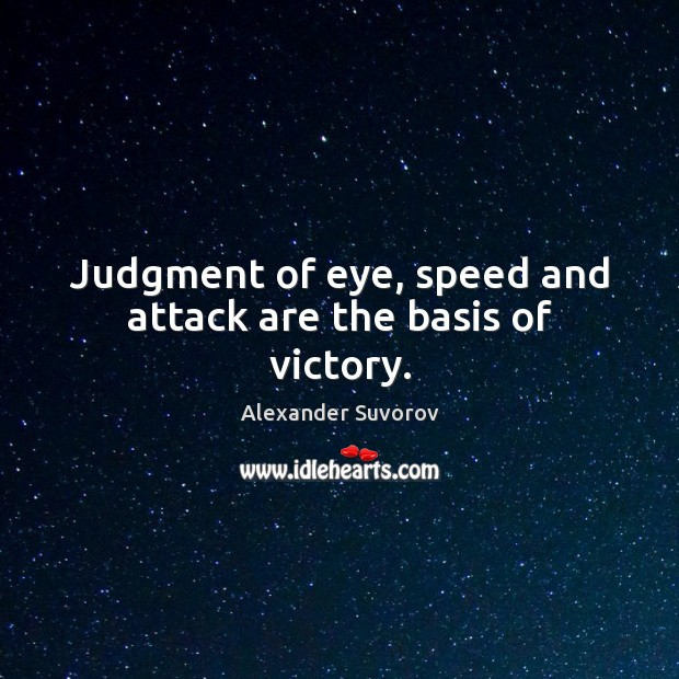 Image, Judgment of eye, speed and attack are the basis of victory.