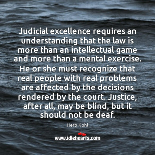 Judicial excellence requires an understanding that the law is more than an Image