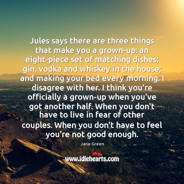 Jules says there are three things that make you a grown-up: an Image