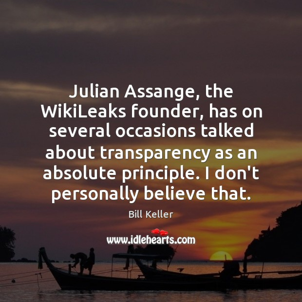 Image, Julian Assange, the WikiLeaks founder, has on several occasions talked about transparency