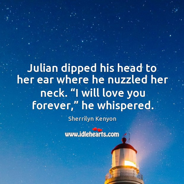 "Julian dipped his head to her ear where he nuzzled her neck. "" Image"