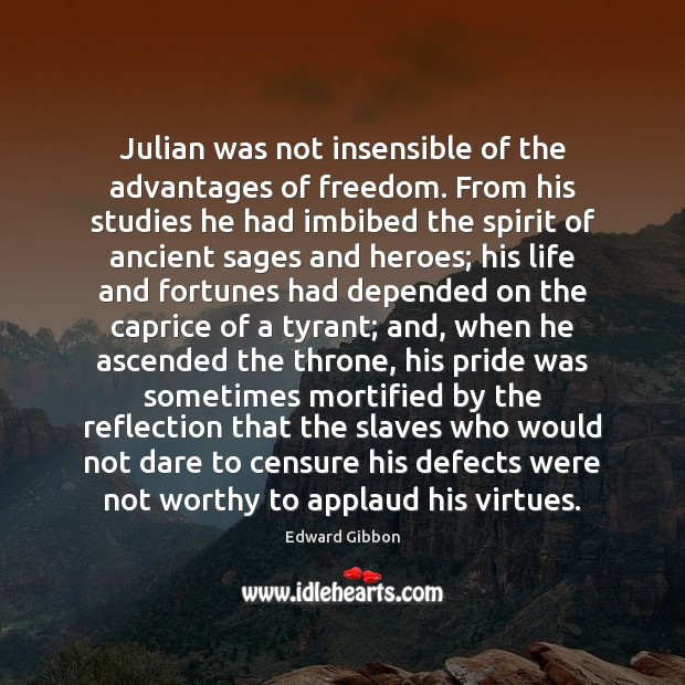 Image, Julian was not insensible of the advantages of freedom. From his studies
