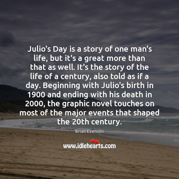 Image, Julio's Day is a story of one man's life, but it's a