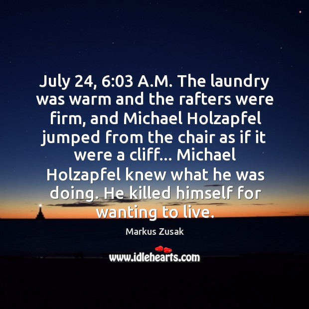 July 24, 6:03 A.M. The laundry was warm and the rafters were firm, Image