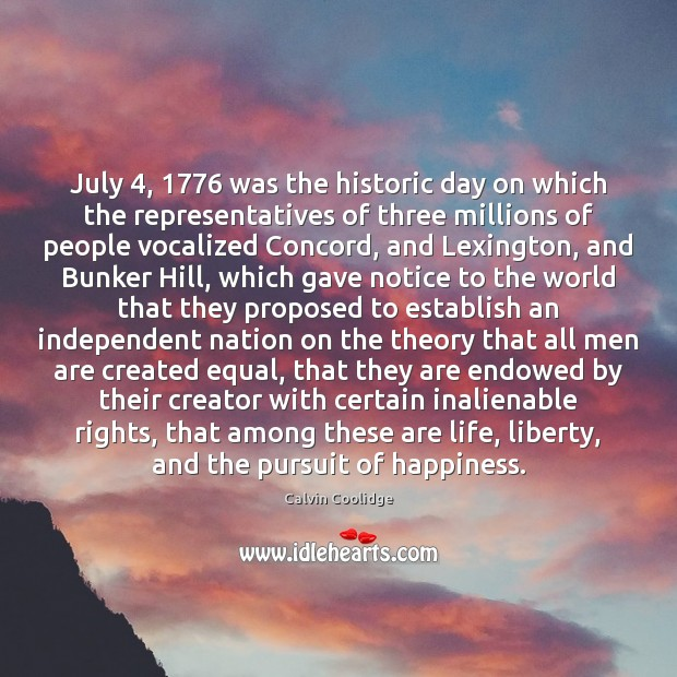 July 4, 1776 was the historic day on which the representatives of three millions Image