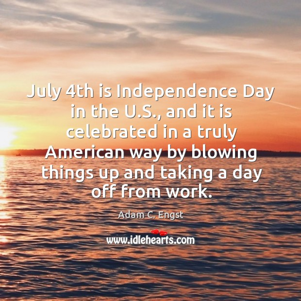 July 4th is Independence Day in the U.S., and it is Independence Day Quotes Image