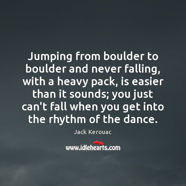 Image, Jumping from boulder to boulder and never falling, with a heavy pack,