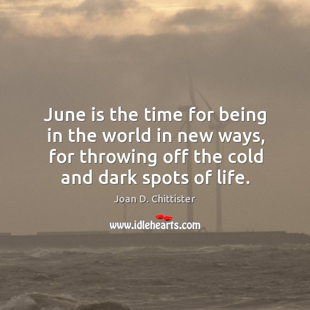 Image, June is the time for being in the world in new ways,