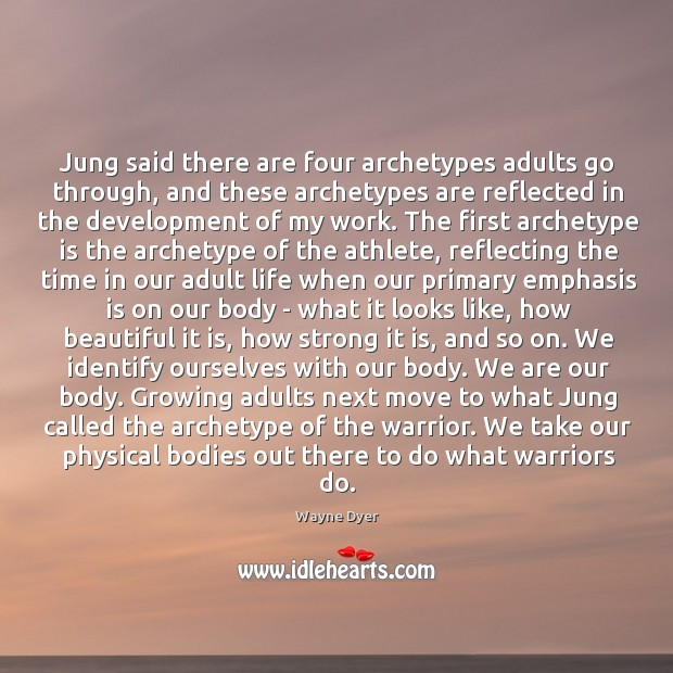 Image, Jung said there are four archetypes adults go through, and these archetypes
