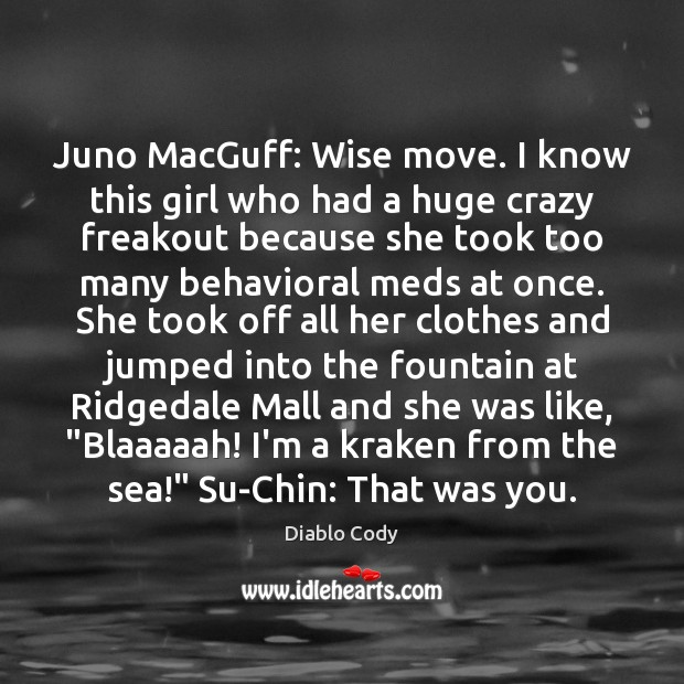 Image, Juno MacGuff: Wise move. I know this girl who had a huge
