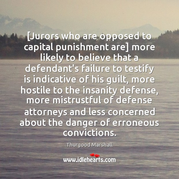 [Jurors who are opposed to capital punishment are] more likely to believe Guilt Quotes Image