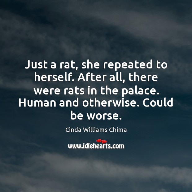Just a rat, she repeated to herself. After all, there were rats Image