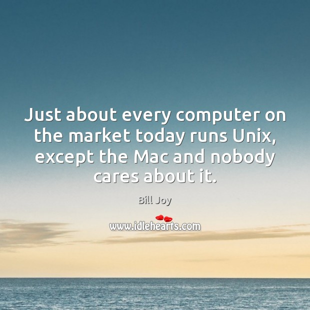 Image, Just about every computer on the market today runs Unix, except the