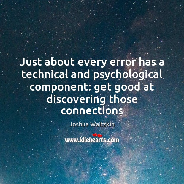 Just about every error has a technical and psychological component: get good Image