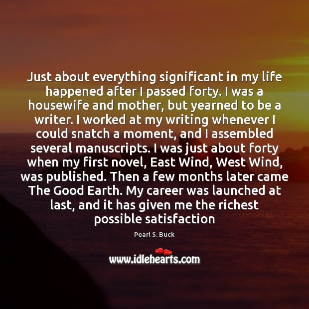 Just about everything significant in my life happened after I passed forty. Image