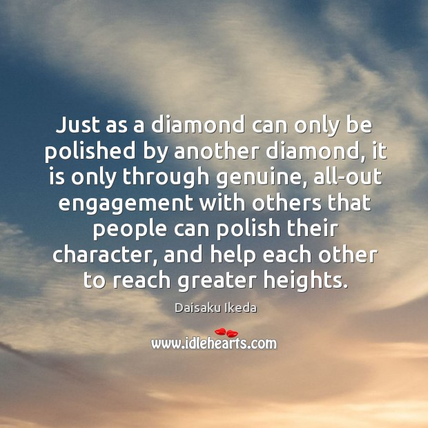 Just as a diamond can only be polished by another diamond, it Image