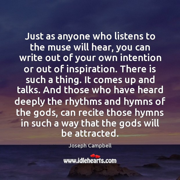 Just as anyone who listens to the muse will hear, you can Joseph Campbell Picture Quote