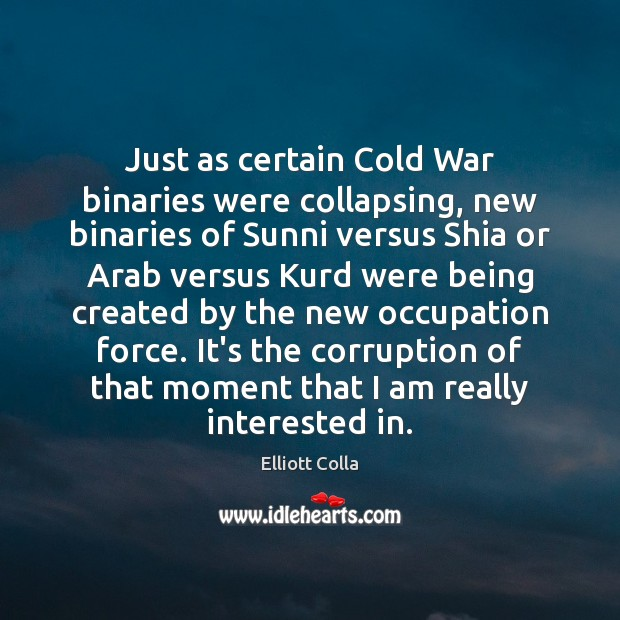 Just as certain Cold War binaries were collapsing, new binaries of Sunni Image