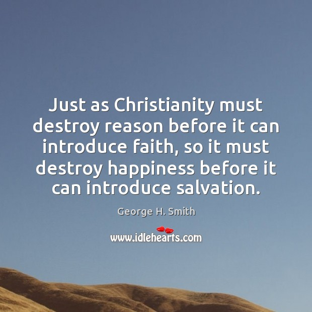 Just as Christianity must destroy reason before it can introduce faith, so Image