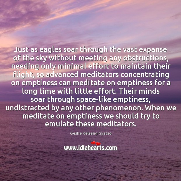 Just as eagles soar through the vast expanse of the sky without Geshe Kelsang Gyatso Picture Quote