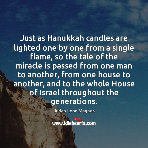 Just as Hanukkah candles are lighted one by one from a single Image