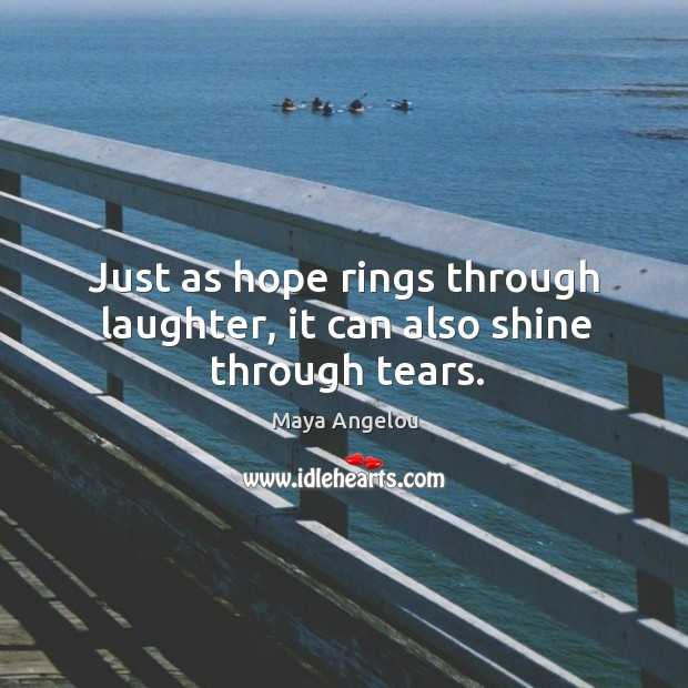 Image, Just as hope rings through laughter, it can also shine through tears.
