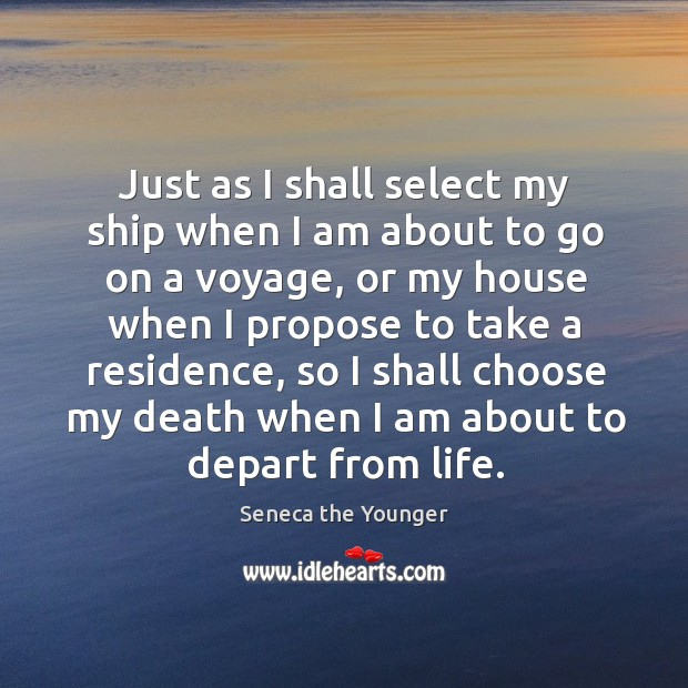 Just as I shall select my ship when I am about to go on a voyage Image