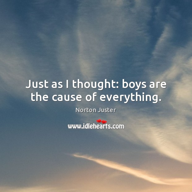 Image, Just as I thought: boys are the cause of everything.